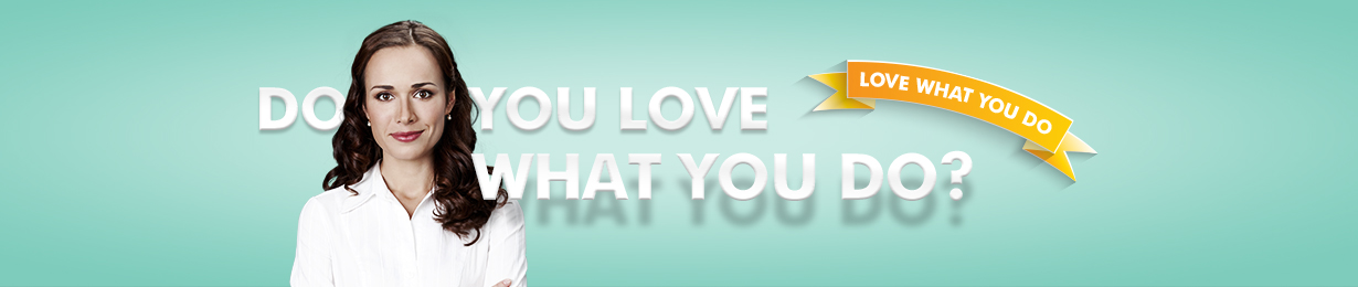 Love What You Do | Job Satisfaction